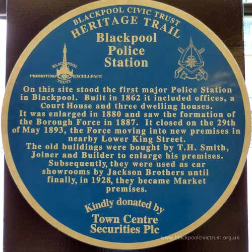 Blackpool Civic Trust, Blue Plaque, Blackpool Police Station was on the site of Abingdon Street Market from 1862 to 1893.