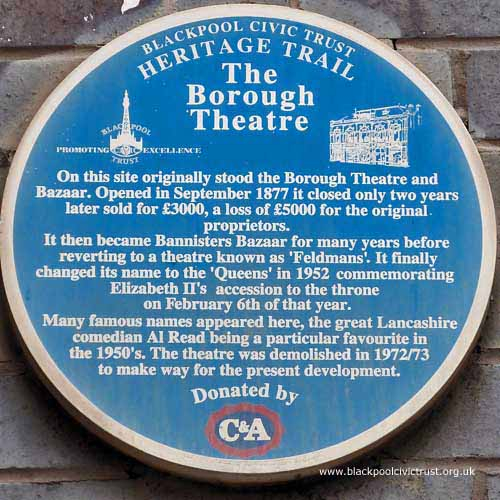 Blackpool Civic Trust, Blue Plaque, Borough Theatre opened in 1877 and became Feldmans, Queens and was then demolished in 1972/3.